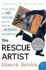 The Rescue Artist : A True Story of Art, Thieves, and the Hunt for a Missing Masterpiece (P.S.)