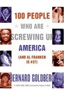 100 People Who Are Screwing Up America : (and Al Franken Is #37)