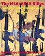 The M16/AR15 Rifle