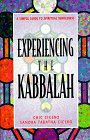 Experiencing the Kabbalah A Simple Guide to Spiritual Wholeness