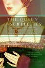 The Queen Of Subtleties A Novel Of Anne Boleyn
