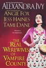 The Real Werewives of Vampire County: Where Darkness Lives / Murder on Mysteria Lane / What's Yours is Mine / Werewolves in Chic Clothing