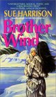 Brother Wind (Prehistoric Trilogy, Bk 3)