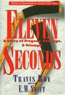 Eleven Seconds : A Story of Tragedy, Courage  Triumph