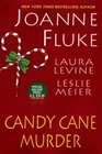 Candy Cane Murder: Candy Cane Murder / The Dangers of Candy Canes / Candy Canes of Christmas Past