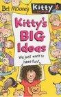 Kitty's Big Ideas