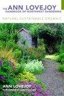 The Ann Lovejoy Handbook of Northwest Gardening NaturalSustainableOrganic