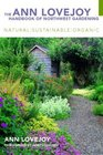 The Ann Lovejoy Handbook of Northwest Gardening Natural-Sustainable-Organic