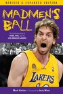 Madmen's Ball The Continuing Saga of Kobe Phil and the Los Angeles Lakers