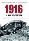 1916 The First World War in Old Photographs A War of Attrition