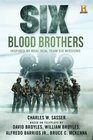 Six Blood Brothers Based on the History Channel Series SIX