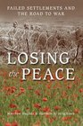 Losing the Peace Failed Settlements and the Road to War