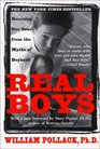 Real Boys Rescuing Our Sons from the Myths of Boyhood
