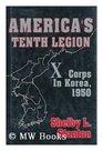 America's Tenth Legion X Corps in Korea 1950