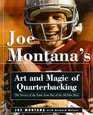 Joe Montana's Art and Magic of Quarterbacking  The Secrets of the Game from One of the AllTime Best