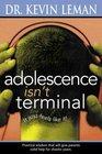 Adolescence Isn't Terminal: It Just Feels Like It!
