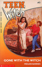 Gone With the Witch (Teen Witch, No 3)