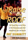 Raise the Roof  The Inspiring Inside Story of the Tennessee Lady Volunteers Undefeated 1997-98 Season