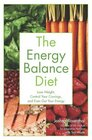 The Energy Balance Diet Lose Weight Control Your Cravings and Even Out Your Energy