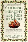 Cooking Healthy With the Kids in Mind: A Healthy Exchanges Cookbook