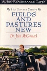 Fields and Pastures New: My First Year as a Country Vet (Audio Cassette) (Abridged)