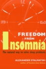 Freedom from Insomnia The Natural Way to Solve Sleep Problems