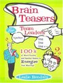 Brain Teasers for Team Leaders Hundreds of Word Puzzles and Number Games to Energize Your Meetings