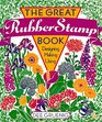 The Great Rubber Stamp Book: Designing * Making * Using