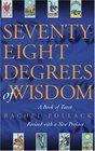 Seventy-Eight Degrees of Wisdom A Book of Tarot