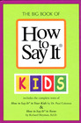 The Big Book of How to say it Kids & How to say it to Teens