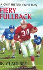 Fiery Fullback A Chip Hilton Sports Story
