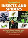Encyclopedia of Insects and Spiders An Essential Guide to Insects and Spiders of North America and the World