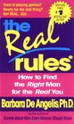 The Real Rules : How to Find the Right Man for the Real You