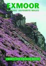 Exmoor Rangers' Favourite Walks 25 Circular Routes Compiled by Staff and Volunteers of Exmoor National Park Authority