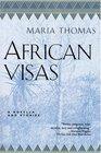 African Visas A Novella And Stories