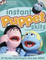 Instant Puppet Skits 20 Stories from People Who Met Jesus