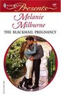 The Blackmail Pregnancy (Bedded By Blackmail) (Harlequin Presents, No 2468)