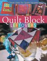 Quilt Block Leftovers Clever Uses for Spare Squares