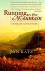 Running to the Mountain : A Midlife Adventure