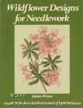 Wildflower Designs for Needlework: Charts, Histories, and Watercolors of 29 Wildflowers