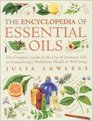 Encyclopedia of Essential Oils The Complete Guide to the Use of Aromatic Oils in Aromatherapy Herbalism Health  Well-Being