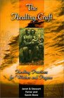 The Healing Craft  Healing Practices for Witches and Pagans