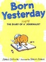 Born Yesterday: The Diary of a Young Journalist