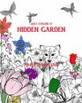 Just color it: Hidden Garden (An adult coloring book with hidden objects) (Volume 2)