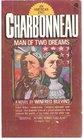 Charbonneau Man of Two Dreams
