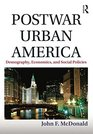 Postwar Urban America Demography Economics and Social Policies