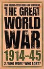 The Great World War 1914-1945 Who Won Who Lost