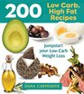 200 Low-Carb High-Fat Recipes Easy Recipes to Jumpstart Your Low-Carb Weight Loss