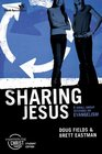 Sharing Jesus Participant's Guide 6 Small Group Sessions on Evangelism