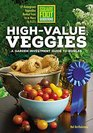 High-Value Veggies A garden investment guide to edibles that give the most bang for the buck